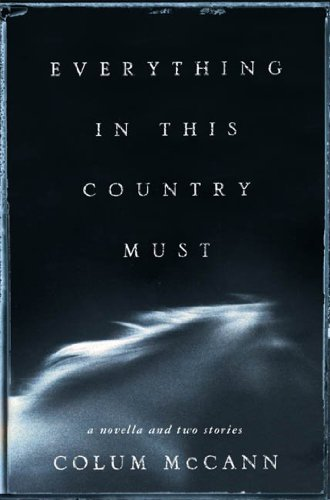 Everything in This Country Must: A Novella and Two Stories