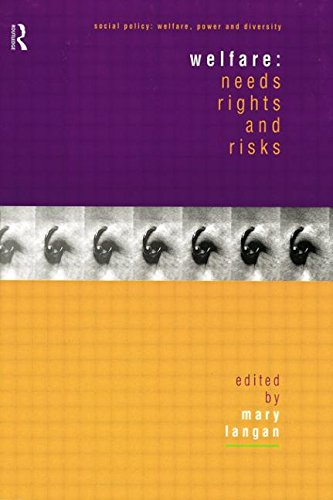 Welfare: Needs, Rights and Risks (Social Policy: Welfare, Power and Diversity)
