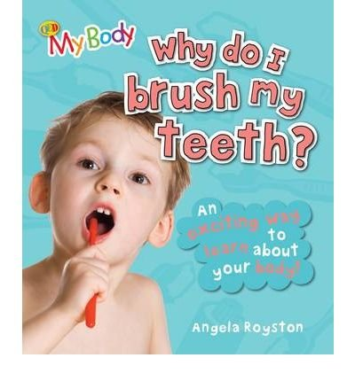 Why Do I Brush My Teeth? (My Body)