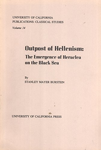 Outpost of Hellenism: The emergence of Heracles on the Black Sea (University of California publications : Classical studies ; v. 14)