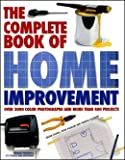 img - for The Complete Book of Home Improvement: Over 3000 Color Photographs and More than book / textbook / text book