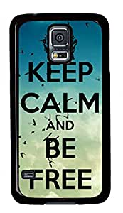 Keep Calm And Be Free Quote Birds Theme Samsung Galaxy S5 I9600 Case