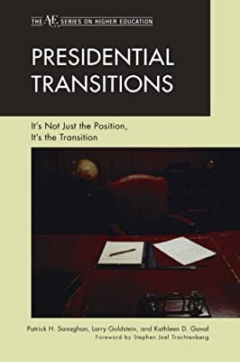 Presidential Transitions: It's Not Just the Position, It's the Transition (The Ace Series on Higher Education)