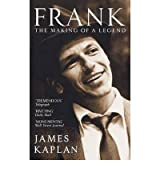 [ FRANK THE MAKING OF A LEGEND BY KAPLAN, JAMES](AUTHOR)PAPERBACK