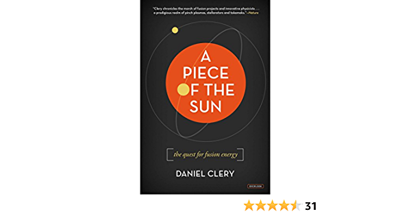 A Piece Of The Sun The Quest For Fusion Energy 1 Clery Daniel Amazon Com
