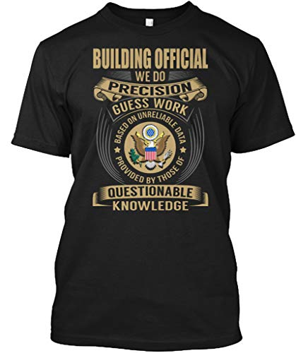 Building Official we do Precision Guess Work. XLT - Black Tshirt - Hanes Tagless Tee - Official Xlt Shirt