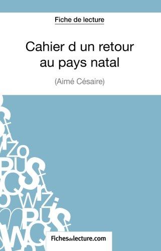 Cahier d'un retour au pays natal d'Aimé Césaire (Fiche de lecture): Analyse Complète De L'oeuvre (French Edition)