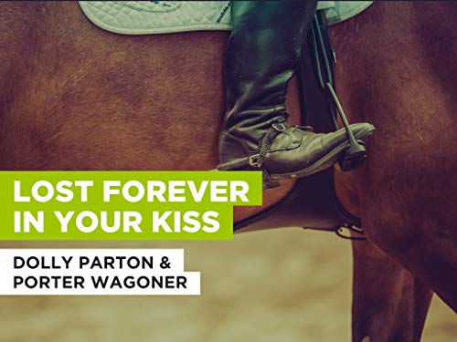 Lost Forever In Your Kiss in the Style of Dolly Parton & Porter Wagoner (Parton Wagoner)