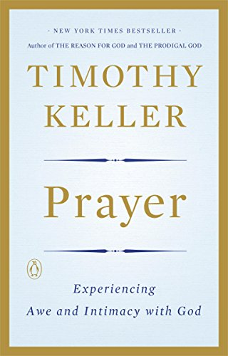 Prayer: Experiencing Awe and Intimacy with God (Best Time To Pray)