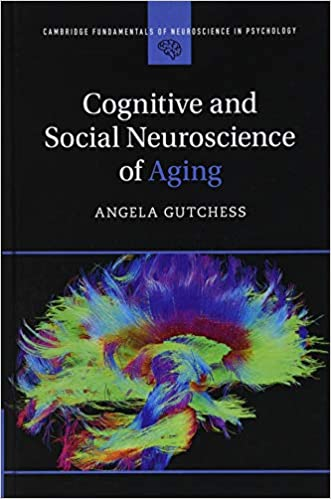 Cognitive and Social Neuroscience of Aging (Cambridge Fundamentals of Neuroscience in Psychology) - Original PDF