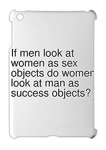 If men look at women as sex objects do women look at man as iPad mini - iPad mini 2 plastic case