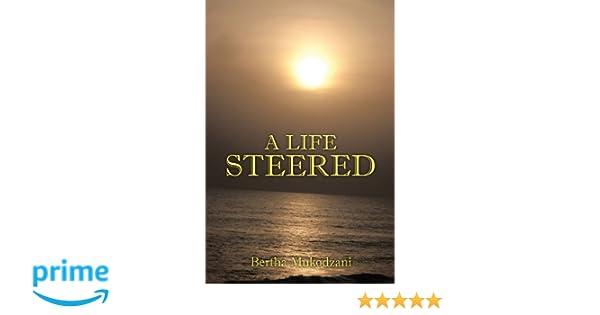 Amazon com: A Life Steered (9781452053455): Bertha Mukodzani