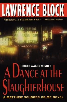 A Dance at the Slaughterhouse( A Matthew Scudder Crime Novel)[DANCE AT THE SLAUGHTERHOUSE][Paperback]