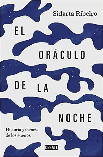 El oráculo de la noche de Sidarta Ribeiro