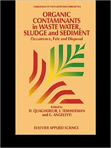 Organic Contaminants in Waste Water, Sludge and Sediment: Occurrence, fate and disposal (Eur)