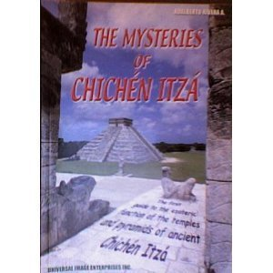 Mysteries of Chichen Itza the First Guide To the Esoteric Function of the Temples & Pyramids of Ancient Chichen Itza