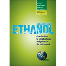 Sugarcane Ethanol: Contributions to Climate Change Mitigation and the Environment