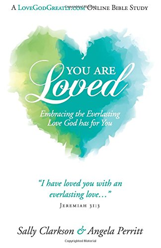 You Are Loved: Embracing the Everlasting Love God has for (Sally Squirrel)