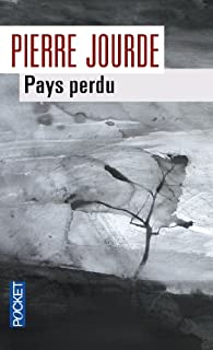 Pays perdu, Jourde, Pierre