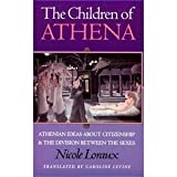 The Children of Athena : Athenian Ideas about Citizenship and the Division Between the Sexes, Loraux, Nicole, 0691032726