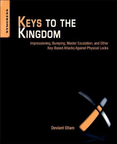 Keys to the Kingdom: Impressioning, Privilege Escalation, Bumping, and Other Key-Based Attacks Against Physical Locks (Impressioning Keys)