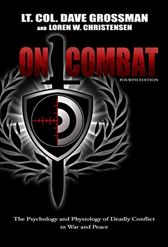 - On Combat: The Psychology and Physiology of Deadly Conflict in War and in Peace