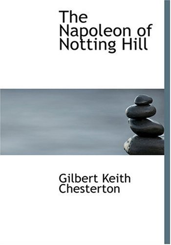 Download The Napoleon of Notting Hill (Large Print Edition) PDF