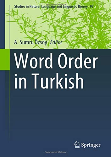 Word Order in Turkish (Studies in Natural Language and Linguistic Theory)...
