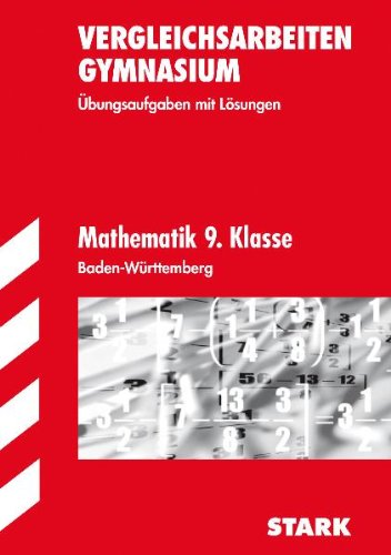 Vergleichsarbeiten Gymnasium Baden-Württemberg - Mathematik 9.Kl.