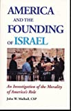 America and the founding of Israel: An investigation of the morality of America's role