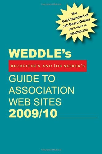 WEDDLE's Guide to Association Web Sites 2009/10: For Recruiters and Job Seekers (Weddle's Guide to Association Web Sites: For Recruiters & Job Seeker)