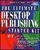 img - for The Ultimate Desktop Publishing Starter Kit by Lent Anne Fisher (1995-06-01) Paperback book / textbook / text book