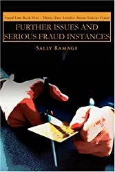 Further Issues and Serious Fraud Instances: Fraud Law Book Five: Thirty-Two Articles about Serious Fraud