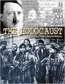 The Holocaust: A Primary Source History por Various epub