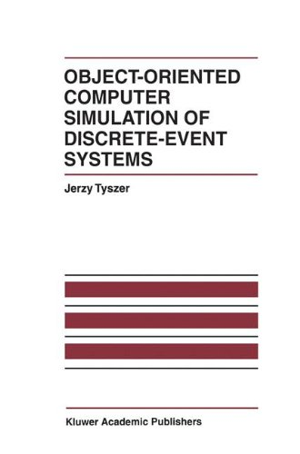 Object-Oriented Computer Simulation of Discrete-Event Systems (The International Series on Discrete Event Dynamic System