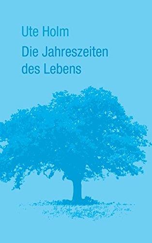 Die Jahreszeiten Des Lebens (German Edition)