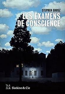 Les examens de conscience, Grosz, Stephen