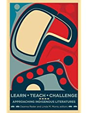 Learn, Teach, Challenge: Approaching Indigenous Literatures