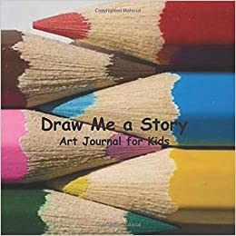 Draw Me A Story Art Journal For Kids Blank Book Templates To