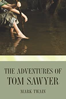 The Adventures of Tom Sawyer (Tom Sawyer & Huckleberry Finn Series Book 1) by [Twain, Mark]