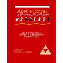 Ages & Stages: Understanding Child Development by David L. Whitaker (2003-07-31)