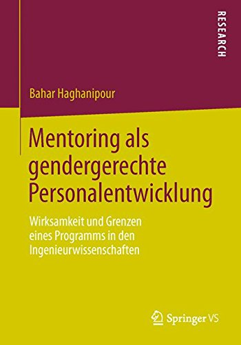 mentoring-als-gendergerechte-personalentwicklung-wirksamkeit-und-grenzen-eines-programms-in-den-ingenieurwissenschaften
