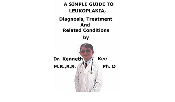A Simple Guide To Leukoplakia, Diagnosis, Treatment And