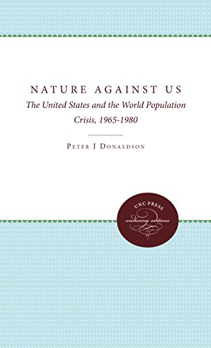 Nature Against Us: The United States and the World Population Crisis, 1965-1980