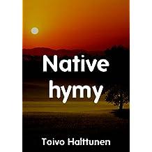 Native hymy (Finnish Edition)