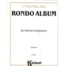 Rondo Album: Pieces by Beethoven, Clementi, Dussek, Haydn, Hummel, Kuhlau, and Mozart