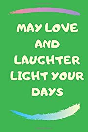 MAY LOVE AND LAUGHTER LIGHT YOUR DAYS: HAPPY…