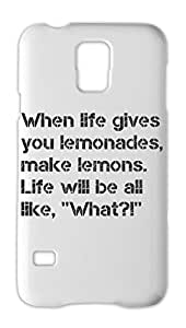 When life gives you lemonades, make lemons. Life will be Samsung Galaxy S5 Plastic Case