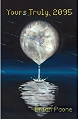Yours Truly, 2095 by Brian Paone (2015-06-01) Paperback