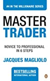 Master Trader: Novice to Professional in 6 Steps Pdf